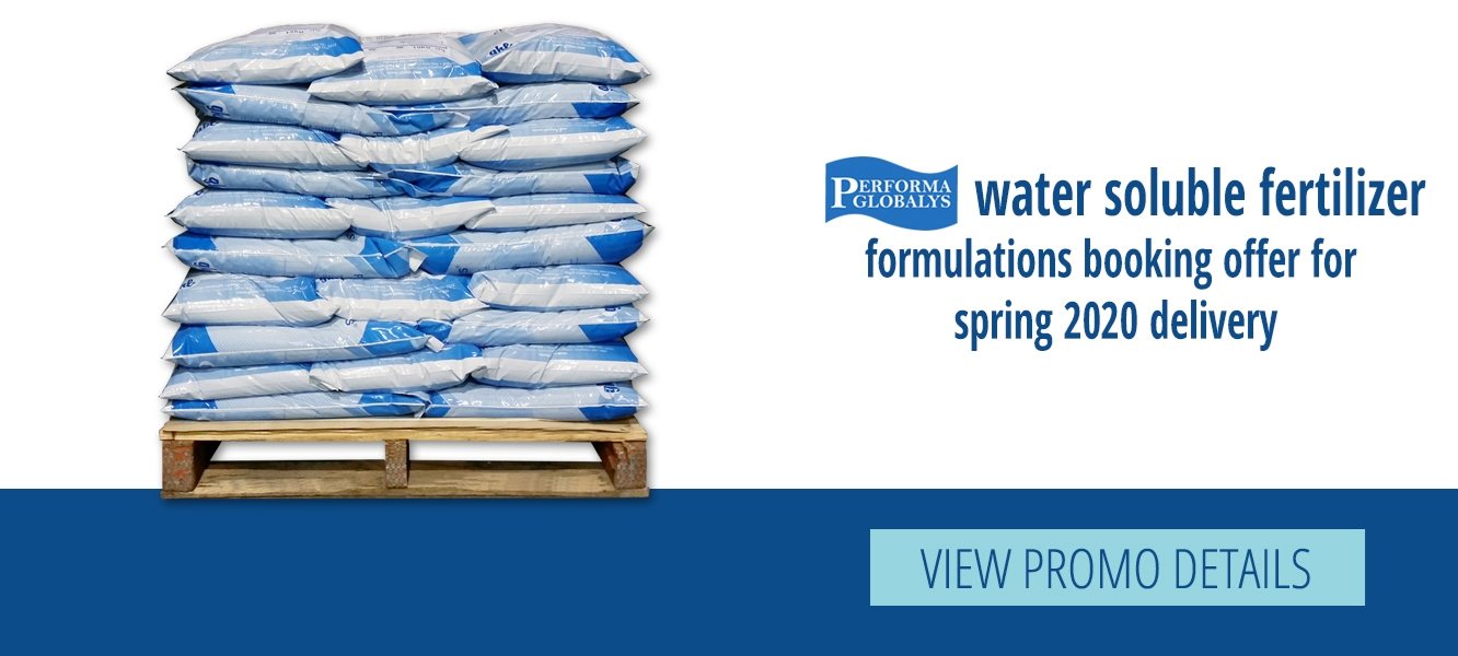 PROMOTION | 2019 BOOKING OFFER ON PERFORMA GLOBALYS WATER SOLUBLE FERTILIZERS